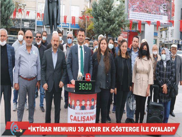 """""""İKTİDAR MEMURU 39 AYDIR EK GÖSTERGE İLE OYALADI"""""""
